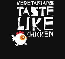 Vegetarians Taste Like Chicken Unisex T-Shirt