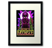 WELCOME TO MOONSIDE Framed Print
