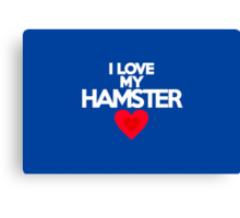 I love my hamster Canvas Print