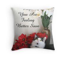 Feel Better Soon,  Throw Pillow