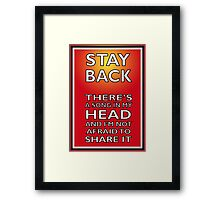 Stay Back Framed Print