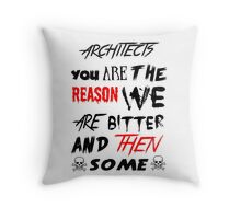 architects you are the reason Throw Pillow