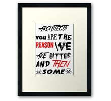 architects you are the reason Framed Print