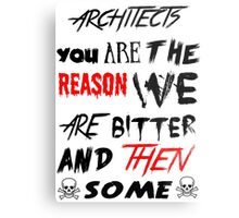 architects you are the reason Metal Print