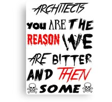 architects you are the reason Canvas Print