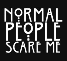 Normal People Scare Me Baby Tee