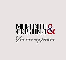 Meredith & Cristina - You are my person by cristinaandmer