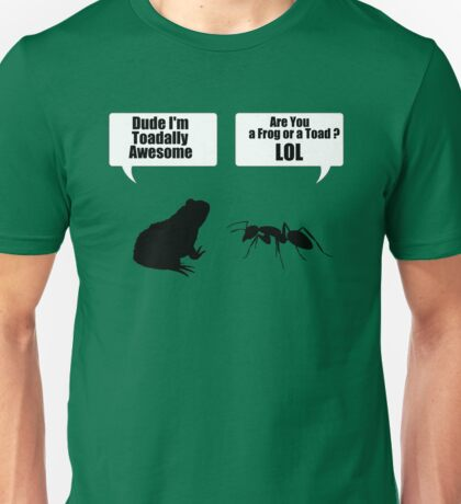 Dude Im Toadally Awesome Black Toad & Ant T-Shirts and Sticker Unisex T-Shirt