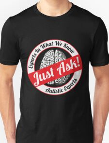 AUTISM AWARE - Experts in what we Know Just Ask T-Shirt