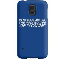 """You had me at the proper use of """"You're"""" Samsung Galaxy Case/Skin"""