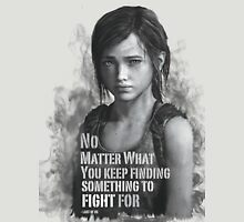 Find Something to Fight for - Last of us T-Shirt