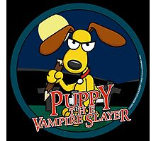Puppy The Vampire Slayer Photographic Print
