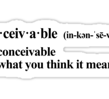 inconceivable - not what you think it means Sticker