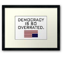 House of Cards, Democracy B Framed Print