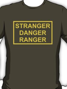 Stranger Danger Ranger T-Shirt