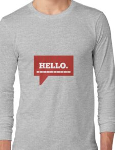 Hey! Hello! Long Sleeve T-Shirt