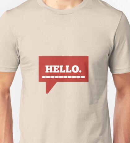 Hey! Hello! Unisex T-Shirt