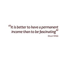 Better to have a permanent income than to be fascinating (Amazing Sayings) by gshapley