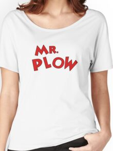 Mr. Plow Women's Relaxed Fit T-Shirt