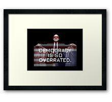 Frank Underwood, Democracy Framed Print