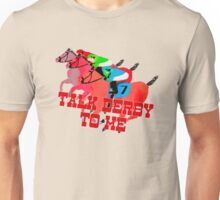 Talk Derby to Me Horse Racing Design Unisex T-Shirt