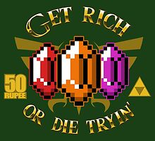 Get Rupees or Die Tryin' by claygrahamart
