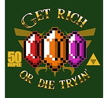 Get Rupees or Die Tryin' Photographic Print