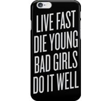 Live Fast, Die Young iPhone Case/Skin