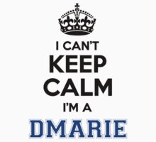 I cant keep calm Im a DMARIE by icanting