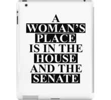 A Woman's Place... iPad Case/Skin