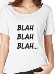 BLAH BLAH BLAH... Women's Relaxed Fit T-Shirt