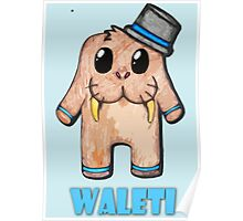 Waleti the Yeti Walrus with name Poster