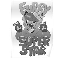 FURRY SUPERSTAR - grayscale Poster