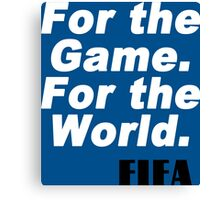 For game for the world fifa Funny Geek Nerd Canvas Print