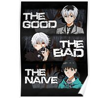 GOOD, BAD AND NAIVE KANEKI - Mono Poster