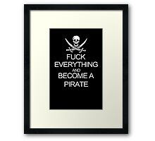 Fuck Everything And Become A Pirate Black Womens Funny Geek Nerd Framed Print