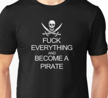 Fuck Everything And Become A Pirate Black Womens Funny Geek Nerd Unisex T-Shirt