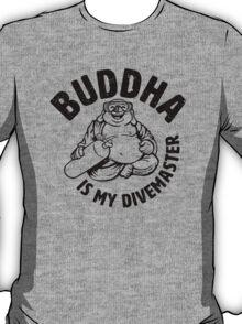 Buddha is my Divemaster- Dark print on light T-Shirt
