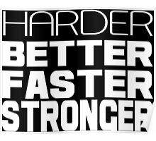 Harder better faster stronger Funny Geek Nerd Poster