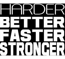 Harder better faster stronger Funny Geek Nerd Photographic Print