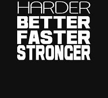 Harder better faster stronger Funny Geek Nerd Unisex T-Shirt