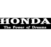 Honda the power of dreams Funny Geek Nerd Photographic Print