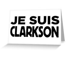Je Suis Clarkson Greeting Card