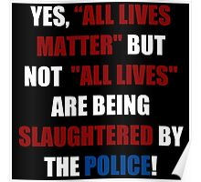 Yes, All Lives Matter But ... (I Can't Breathe) Poster