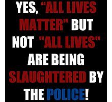 Yes, All Lives Matter But ... (I Can't Breathe) Photographic Print