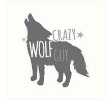 Crazy Wolf Guy Art Print