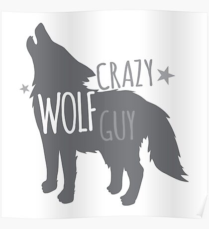 Crazy Wolf Guy Poster