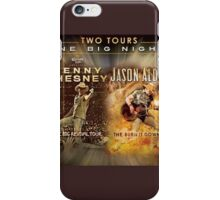 Two Tour One Big Night Kenny Chesney And Jason Aldean iPhone Case/Skin