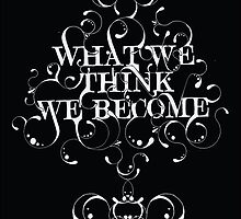"Buddha ""What we think we become"" by Gareth Leyshon"