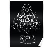 """Buddha """"What we think we become"""" Poster"""